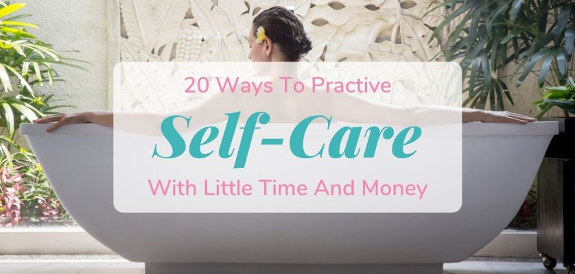20 Ways To Practice Self-Care On A Budget