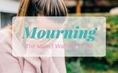Mourning For The Mum I Wanted to Be