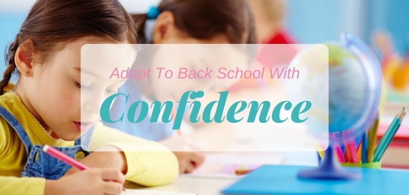Adapt To Back To School With Confidence